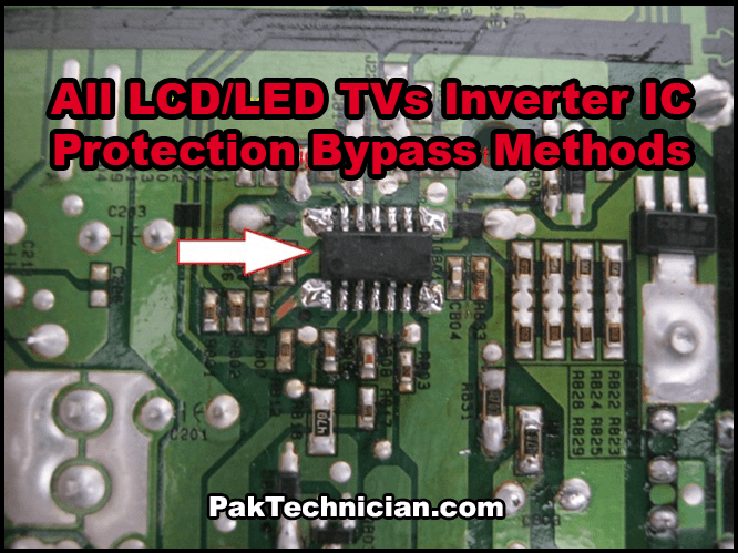 All LCD/LED TV Board Inverter IC Protection Remove/Bypass Methods