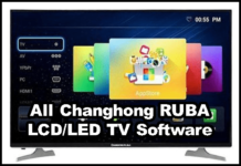Changhong RUBA LCD/LED TV Software Collection Download